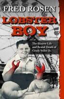 Lobster Boy: By Rosen, Fred