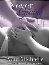 Never: Never Giving Up 3 by Anie Michaels (2015, MP3 CD, Unabridged)
