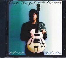 CD George Thorogood & The Destroyers - Half A Boy/Half A Man
