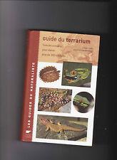 Guide du terrarium - Conseils pour élevages d'animaux - Naturaliste - DELACHAUX