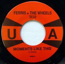FERRIS & WHEELS 45 Moments Like This/He Was a Fortune Teller UA doo wop NM kz352