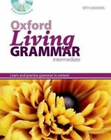 Oxford Living Grammar: Intermediate: Student's Book Pack. Learn and practise gra
