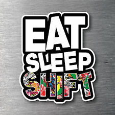 JDM Sticker Bomb Eat Sleep Shift Sticker Premium water/fade proof 7 yr vinyl
