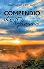 Compendio de Reflexiones by Domingo Antonio Burgos Ramírez (2014, Paperback)