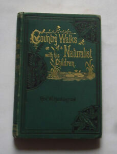 COUNTRY WALKS OF A NATURALIST With His Children by W. Houghton: Plants / 1890.