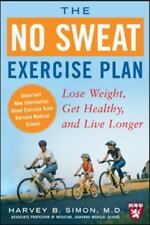 The No Sweat Exercise Plan: Lose Weight, Get Healthy, and Live Longer (Harvard