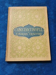Rare livre ancien CONSTANTINOPLE BY F. MARION CRAWFORD 1895