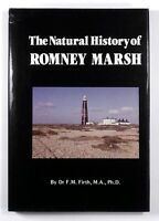 THE NATURAL HISTORY OF ROMNEY MARSH Dr F.M. Firth (1984) - 1st Edition - SIGNED