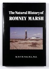 THE NATURAL HISTORY OF ROMNEY MARSH by Dr F.M. Firth (1984) 1st Edition - SIGNED