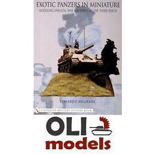 EXOTIC PANZERS in MINIATURE Modeling Unusual War Machines of III Reich Schiffer