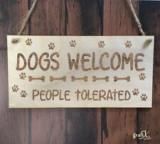 Dogs Welcome Animals Funny Quote Wooden Plaque Sign Laser Engraved pq88