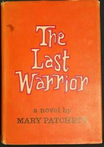 MARY PATCHETT - THE LAST WARRIOR..HC/JC 1sT EDITION 1965