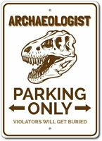 "*Aluminum* Archaeologist Parking Only 8/""x12/"" Metal Novelty Sign  NS 272"