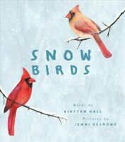 Snow Birds, School And Library by Hall, Kirsten; Desmond, Jenni (ILT), Brand ...