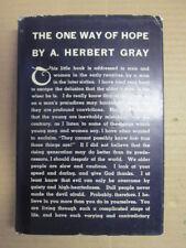 Good - The One Way of Hope - Herbert Gray, A 1936-01-01   Hodder & Stoughton