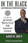 In the Black: Live Faithfully, Prosper Financially: The Ultimate 9-Step Plan for