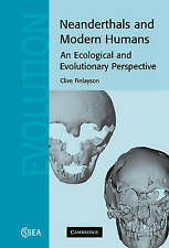 NEANDERTHALS AND MODERN HUMANS: AN ECOLOGICAL AND EVOLUTIONARY PERSPECTIVE., Fin