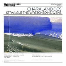 CHARALAMBIDES STRANGLE THE WRETCHED HEAVENS NEW VINYL RECORD