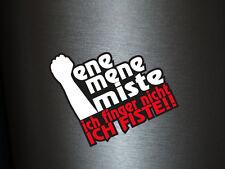 1 x Aufkleber Ene Mene Miste Ich Finger Nicht Ich Fiste Sticker Tuning Fun Gag