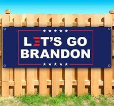 Lets Go Brandon Advertising Vinyl Banner Flag Sign Many Sizes Political
