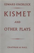 Kismet and Other Plays; Edward Knoblock. HC DJ First Edition