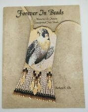 Forever in Beads : Memories and Nature Transformed into Beads by Barbara Elbe...