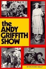 THE ANDY GRIFFITH SHOW - KELLY, RICHARD MICHAEL - NEW PAPERBACK BOOK
