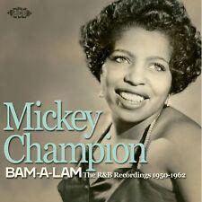 "MICKEY CHAMPION  ""BAM-A-LAM  THE R&B RECORDINGS 1950-1962""  24 TRACKS"