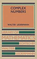 NEW Complex Numbers (Library of Mathematics) by Walter Ledermann