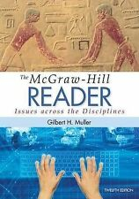 The McGraw-Hill Reader: Issues Across the Disciplines by Gilbert H Muller...
