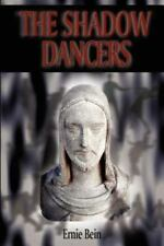 The Shadow Dancers by Ernie Bein (2002, Paperback)