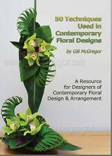 Flower Arrangement Books: '50 Techniques used in Contemporary Floral Designs'