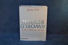 Mirror of the World: A New History of Art by Julian Bell H/B 2007 1st Edn (C5)