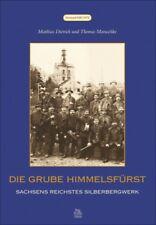 Grube Himmelsfürst Sachsen Silberbergwerk Geschichte Bildband Bilder Buch Fotos