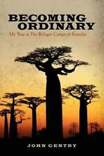 Becoming Ordinary: My Year in The Refugee Camps of Somalia-ExLibrary