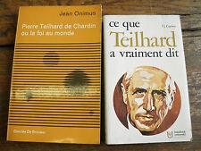 Pierre Teilhard de Chardin ou la foi au monde + Ce que Teilhard a vraiment dit