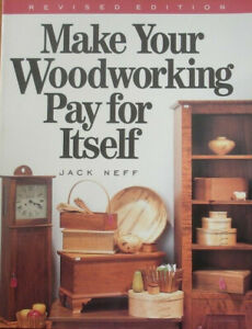 Make Your Woodworking Pay for Itself by Jack Neff (Paperback, 1996)