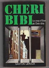 Chéri-Bibi le bagnard . Le coup d'état de Chéri-Bibi . Gaston Leroux .Poche 1974