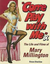 NEW Come Play With Me: The Life and Films Of Mary Millington by First Last