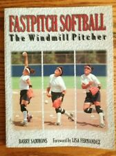 Fastpitch Softball The Windmill Pitcher By Barry Sammons