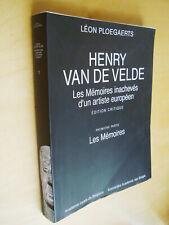 Ploegaerts Henry Van de Velde Mémoires inachevés d'artiste européen T.1 Mémoires