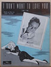 I Don't Want To Love You (Like I Do) - 1944 sheet music - Phil Brito photo cover