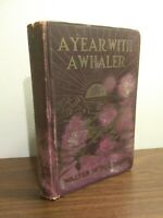1913. A year with a Whaler by Walter Noble Burns. First Edition