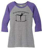 Ladies Favorite Workout At The Barre 3/4 Raglan Dance Gym Shirt