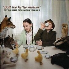 Boil The Kettle Mother Psychedelic Patchwork Vol 1 CD NEW SEALED Psych Id/Denims