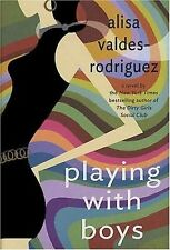 Playing with Boys: A Novel by Alisa Valdes-Rodriguez