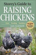 Storey's Guide to Raising: Raising Chickens : Care, Feeding, Facilities by...