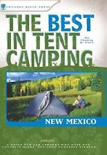 The Best in Tent Camping: New Mexico: A Guide for Car Campers Who Hate RVs, Conc