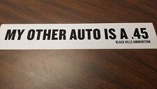 Black Hills Ammunition My Other Auto Is A .45 Sticker Decal Vinyl