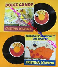 LP 45 7'' CRISTINA D'AVENA Dolce candy Teodoro e l'invenzione che non cd mc dvd